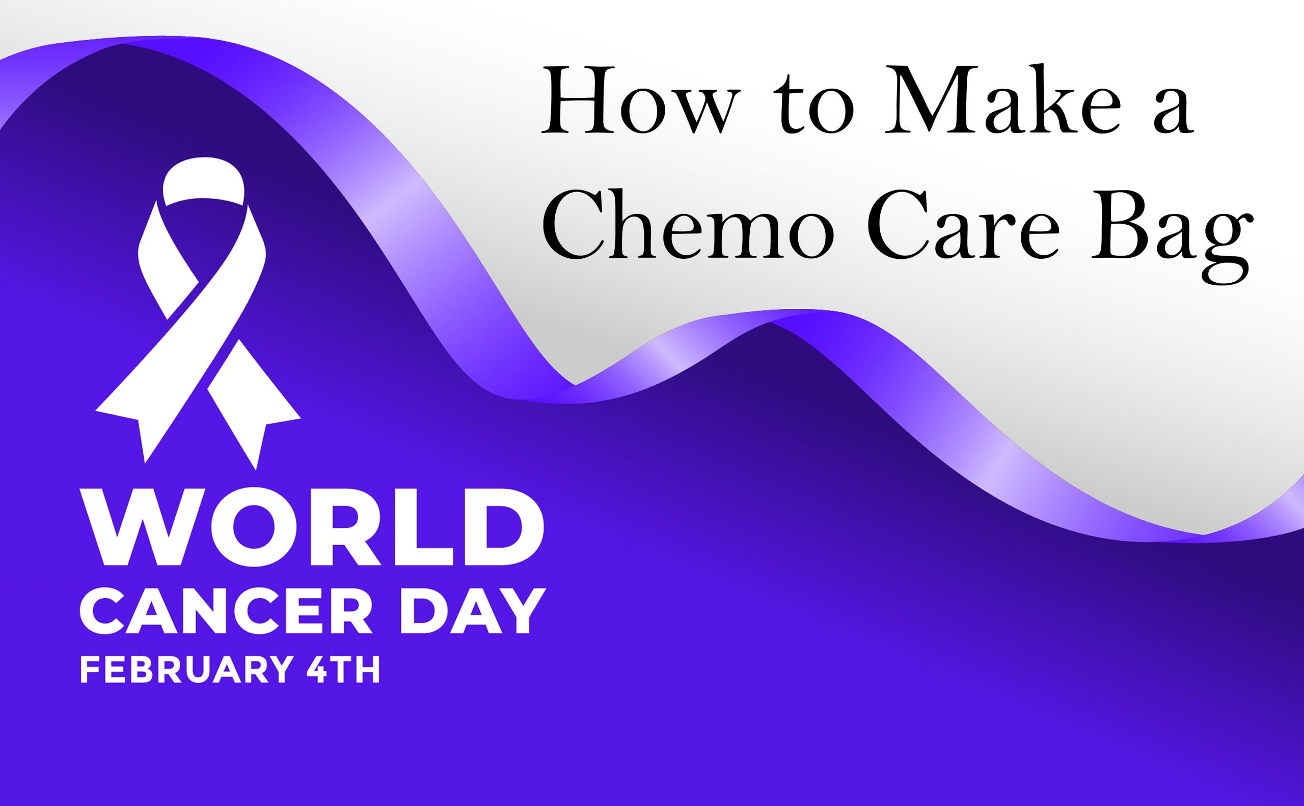 How To Make A Chemo Care Bag