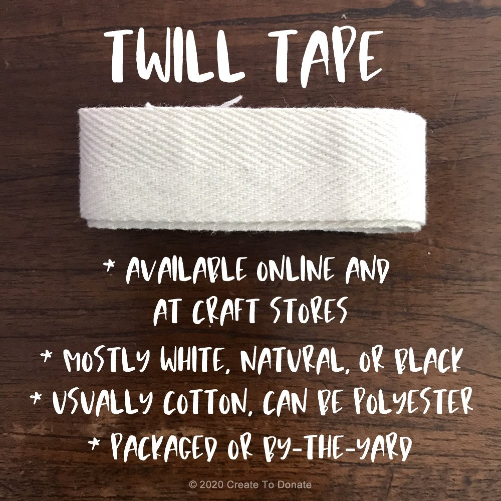 Twill tape can be used for ties for fabric face masks.