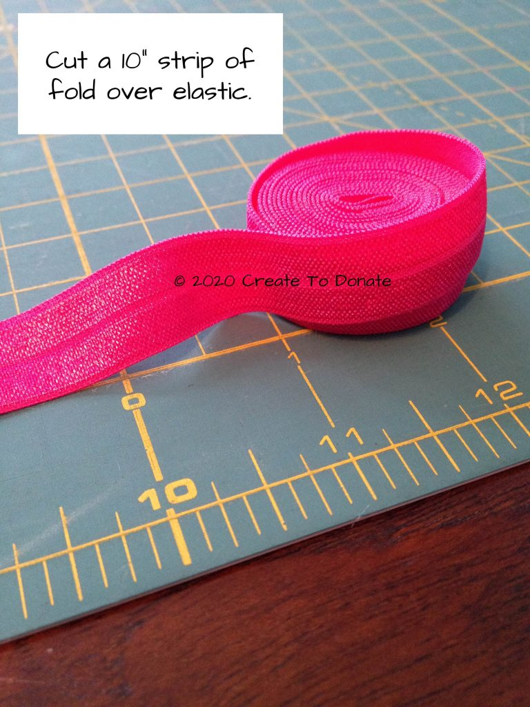 Cut ten inches of fold over elastic for standard hair tie