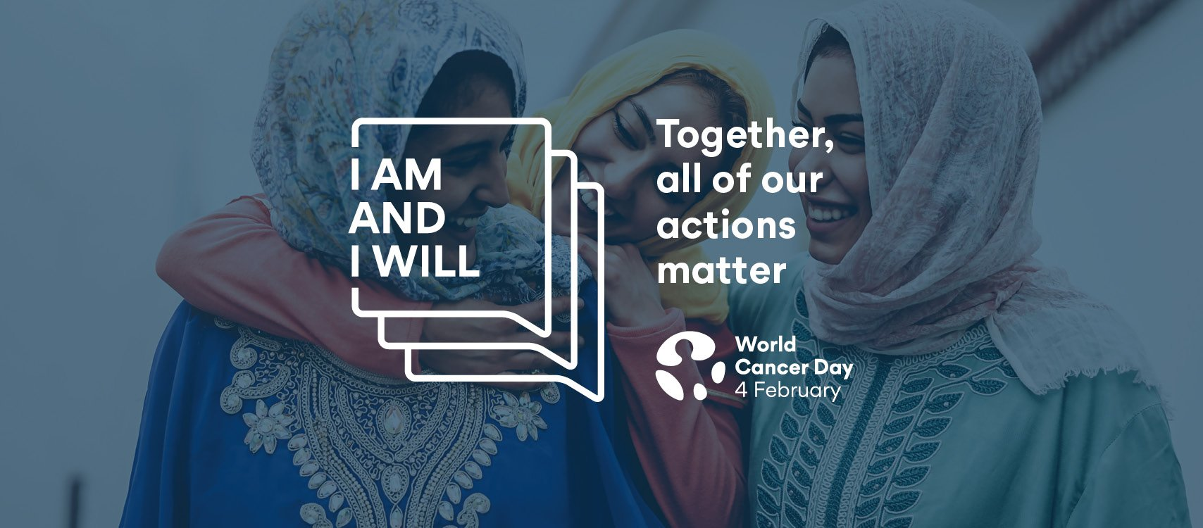 World Cancer Day 2021 I Am I Will