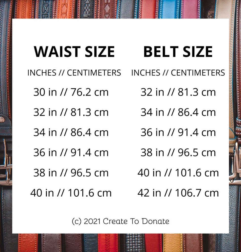 Belts are one of the easy accessories to make and donate. This chart shows you how to determine which size to make.